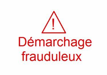 Attention démarchage frauduleux